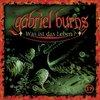 Gabriel Burns Hörspiel CD 017 17 Was ist das Leben?  Remastered Edition NEU & OVP