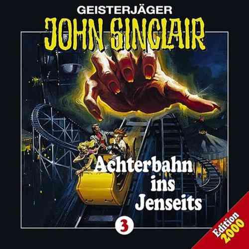 John Sinclair Hörspiel CD 003   3 Achterbahn ins Jenseits  NEU & OVP