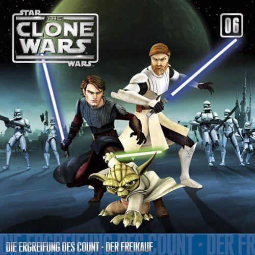 Star Wars - The Clone Wars Hörspiel CD 006  6 Die Ergreifung des Count + Der Freikauf NEU & OVP