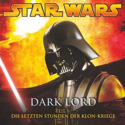 Star Wars Krieg der Sterne Dark Lord Hörspiel CD 1 I Die letzte Stunden der Klon-Kriege 1 von 4 NEU