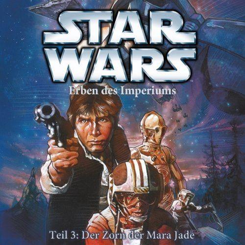 Star Wars Krieg der Sterne Erben des Imperiums Hörspiel CD Teil 3 III Der Zorn der Mara Jade NEU