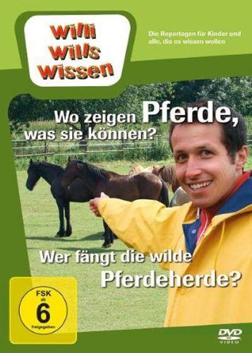 DVD Willi Wills Wissen - Wo zeigen Pferde was sie können + Wer fängt die wilde Pferdeherde OVP & NEU