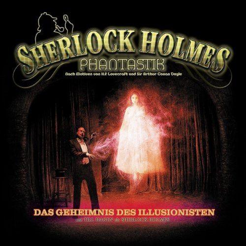 Sherlock Holmes Phantastik Hörspiel CD 002 2 Das Geheimnis des Illusionisten  NEU & OVP