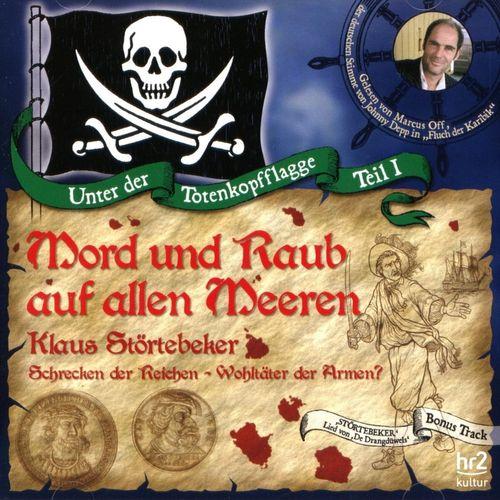 Unter der Totenkopfflagge Hörbuch CD Teil 1 Mord und Raub auf allen Meeren - Klaus Störtebeker  NEU