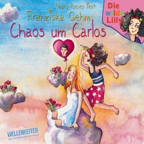 Die wilde Lilly Hörbuch CD Folge 3 Chaos um Carlos  von Franziska Gehm  NEU & OVP