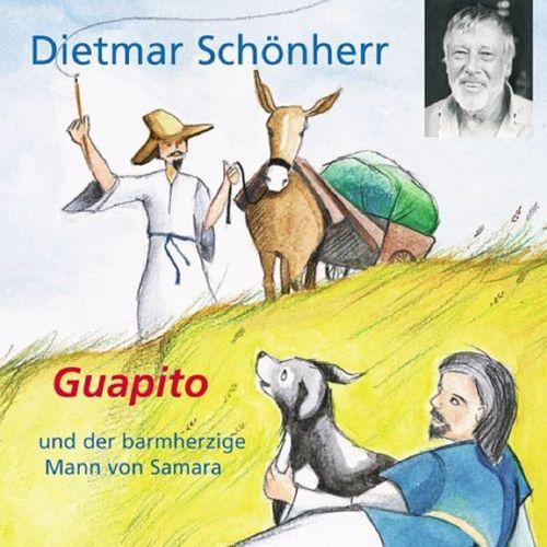 Guapito und der barmherzige Mann von Samara Hörbuch CD von Dietmar Schönherr  NEU & OVP
