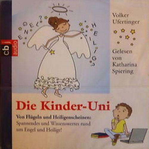 Die Kinder-Uni Hörbuch CD Von Flügeln und Heiligenscheinen Wissen von Volker Ufertinger  NEU & OVP
