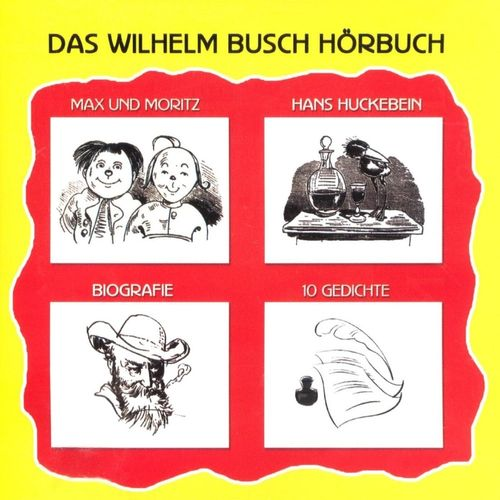 Das Wilhelm Busch Hörbuch CD Max & Moritz + Hans Huckebein + Biografie + 10 Gedichte  NEU & OVP