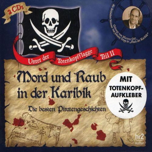 Unter der Totenkopfflagge Hörbuch CD Teil 2 Mord und Raub in der Karibik Piratengeschichten  2er NEU