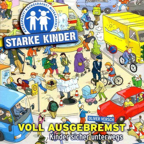 Starke Kinder Hörbuch CD Voll ausgebremst - Kinder sicher unterwegs Oliver Versch NEU & OVP